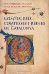 COMTES, REIS, COMTESSES I REINES DE CATALUNYA