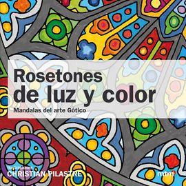 ROSETONES DE LUZ Y COLOR -MANDALAS
