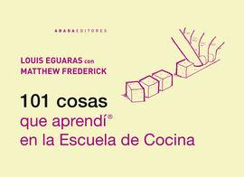 101 COSAS QUE APREND� EN LA ESCUELA DE COCINA