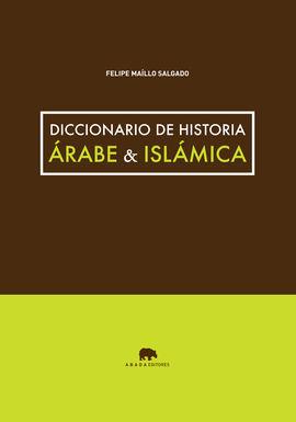 DICCIONARIO DE HISTORIA �RABE & ISL�MICA