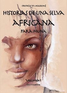 VOL 1. HISTORIAS DE UNA SELVA AFRICANA PARA MUNA