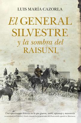 GENERAL SILVESTRE Y LA SOMBRA DEL RAISUNI, EL