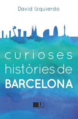 CURIOSES HIST�RIES DE BARCELONA