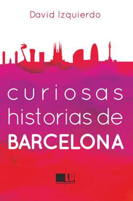 CURIOSAS HISTORIAS DE BARCELONA