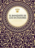 BANQUETE DE LOS DICTADORES, EL