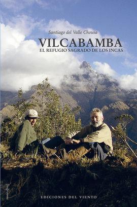 VILCABAMBA, EL REFUGIO SAGRADO DE LOS INCAS
