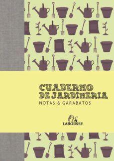 CUADERNO DE JARDINERÍA. NOTAS & GARABATOS