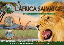 AFRICA SALVATGE, L' -SORPRENENTS POP-UPS EN 3D