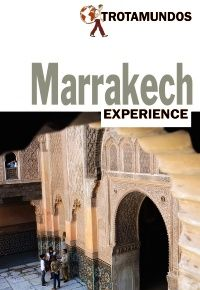 MARRAKECH Y ESAUIRA. EXPERIENCE -TROTAMUNDOS