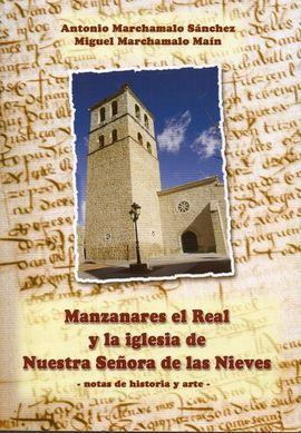 MANZANARES EL REAL Y LA IGLESIA DE NUESTRA SEÑORA DE LAS NIEVES