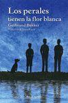 PERALES TIENEN LA FLOR BLANCA, LOS