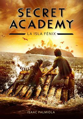 SECRET ACADEMY 1. LA ISLA FENIX
