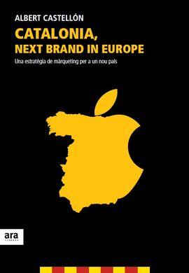 CATALONIA, NEXT BRAND IN EUROPE