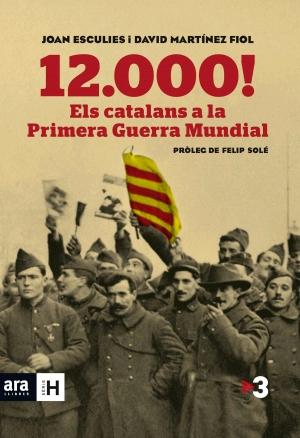 12000 ELS CATALANS A LA GRAN GUERRA