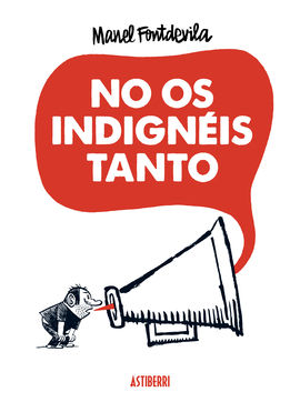 NO OS INDIGNEIS TANTO 2ªED