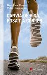 CANVIA DE VIDA, POSA'T A CORRER