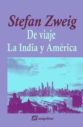 DE VIAJE - LA INDIA Y AMÉRICA
