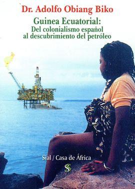 GUINEA ECUATORIAL: DEL COLONIALISMO ESPAÑOL ALDESCUBRIMIENTO DEL PETROLEO