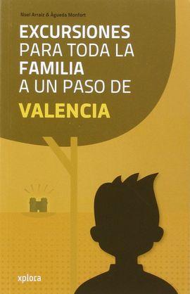VALENCIA, EXCURSIONES PARA TODA LA FAMILIA A UN PASO DE