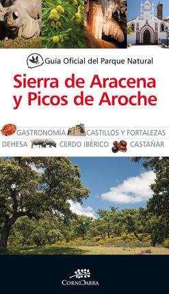 SIERRA DE ARACENA Y PICOS DE AROCHE, GUIA OFICIAL DEL PARQUE NATURAL