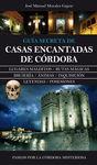 CASA ENCANTADAS DE CORDOBA -GUIA SECRETA
