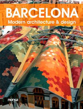 BARCELONA. MODERN ARCHITECTURE & DESIGN [ENG-CAS-DEU-FRA-ITA]