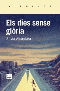 DIES SENSE GLÒRIA, ELS