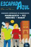MARRAKECH -FEZ -MEKNES -RABAT -ESCAPADA AZUL