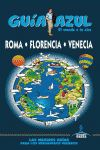 ROMA, FLORENCIA Y VENECIA -GUIA AZUL