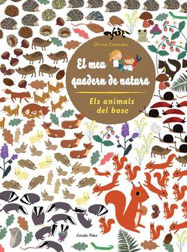 ANIMALS DEL BOSC, ELS. EL MEU QUADERN DE NATURA