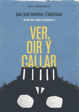 VER, OÍR Y CALLAR