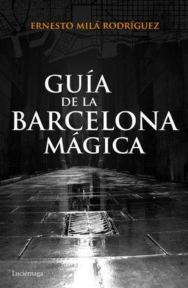 GUIA DE LA BARCELONA MAGICA