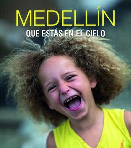 MEDELLIN, QUE ESTAS EN EL CIELO
