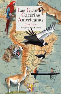 GRANDES CACERIAS AMERICANAS, LAS