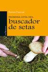 PRIMERA GUÍA DEL BUSCADOR DE SETAS