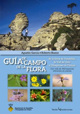 GUIA DE CAMPO DE LA FLORA DE LA SERRA DE VANDELLOS, LA VALL DE LLORS Y L'HOSPITALET DE L'INFANT