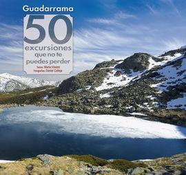 GUADARRAMA: 50 EXCURSIONES QUE NO TE PUEDES PERDER