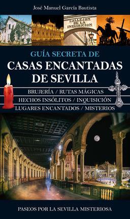 GUIA SECRETA DE CASAS ENCANTADAS DE SEVILLA
