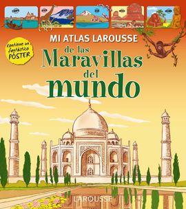 MI ATLAS LAROUSSE DE LAS MARAVILLAS DEL MUNDO