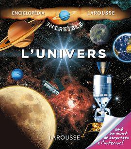 UNIVERS, L' -ENCICLOPEDIA INCREIBLE LAROUSSE