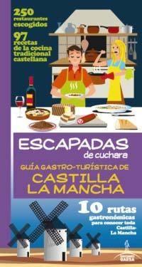 CASTILLA LA MANCHA -ESCAPADAS DE CUCHARA