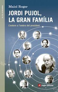 JORDI PUJOL, LA GRAN FAMILIA