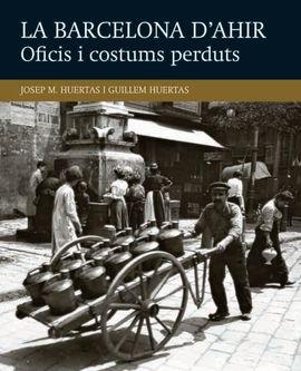 II. OFICIS I COSTUMS PERDUTS -LA BARCELONA D'AHIR