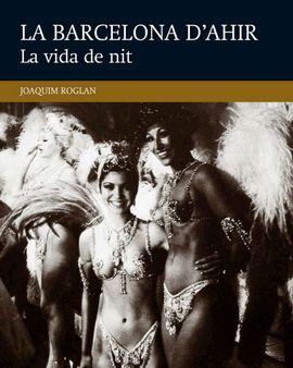 V. LA VIDA DE NIT -LA BARCELONA D'AHIR