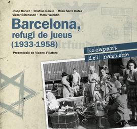 BARCELONA, REFUGI DE JUEUS (1933-1958)