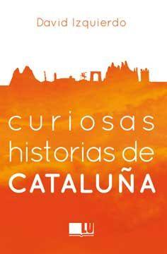 CURIOSAS HISTORIAS DE CATALU�A
