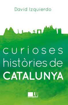 CURIOSES HIST�RIES DE CATALUNYA