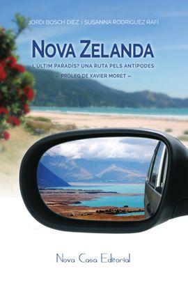 NOVA ZELANDA. L'ULTIM PARADIS? UNA RUTA A LES ANTIPODES