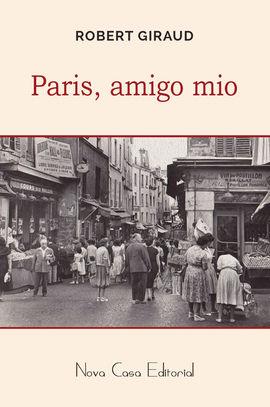 PARIS, AMIGO MIO