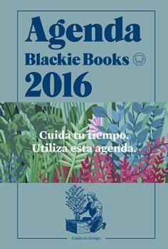 2016 AGENDA BLACKIE BOOKS ((CUIDA TU TIEMPO)